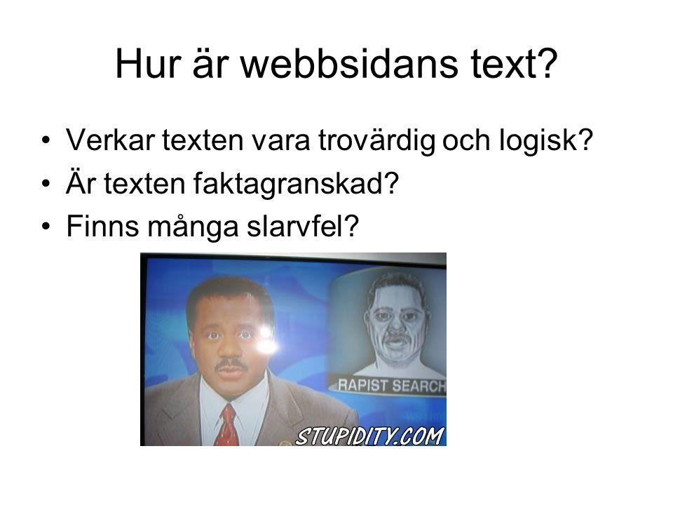 Hur är webbsidans text Verkar texten vara trovärdig och logisk