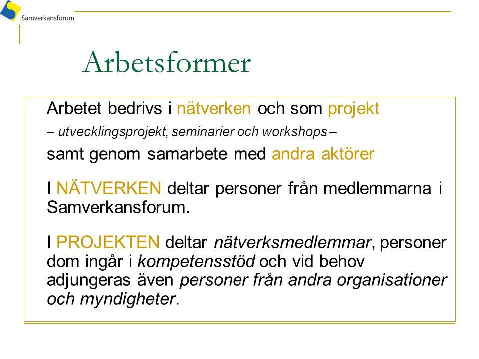 Arbetsformer Arbetet bedrivs i nätverken och som projekt