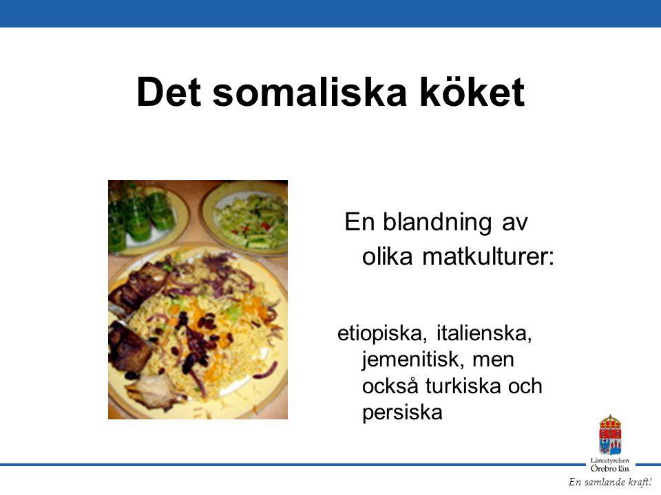 Det somaliska köket En blandning av olika matkulturer:
