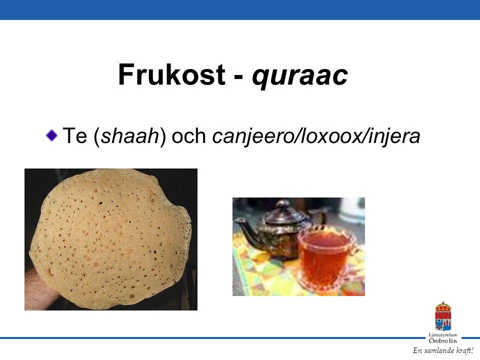 Frukost - quraac Te (shaah) och canjeero/loxoox/injera