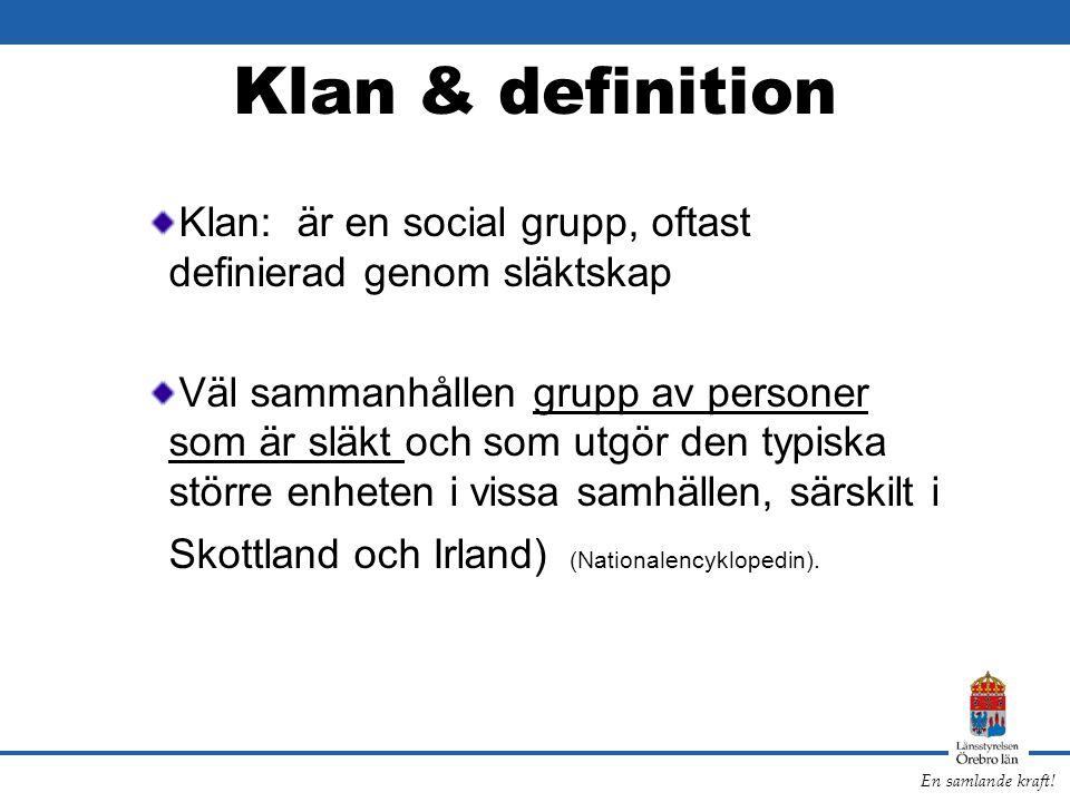 Klan & definition Klan: är en social grupp, oftast definierad genom släktskap.