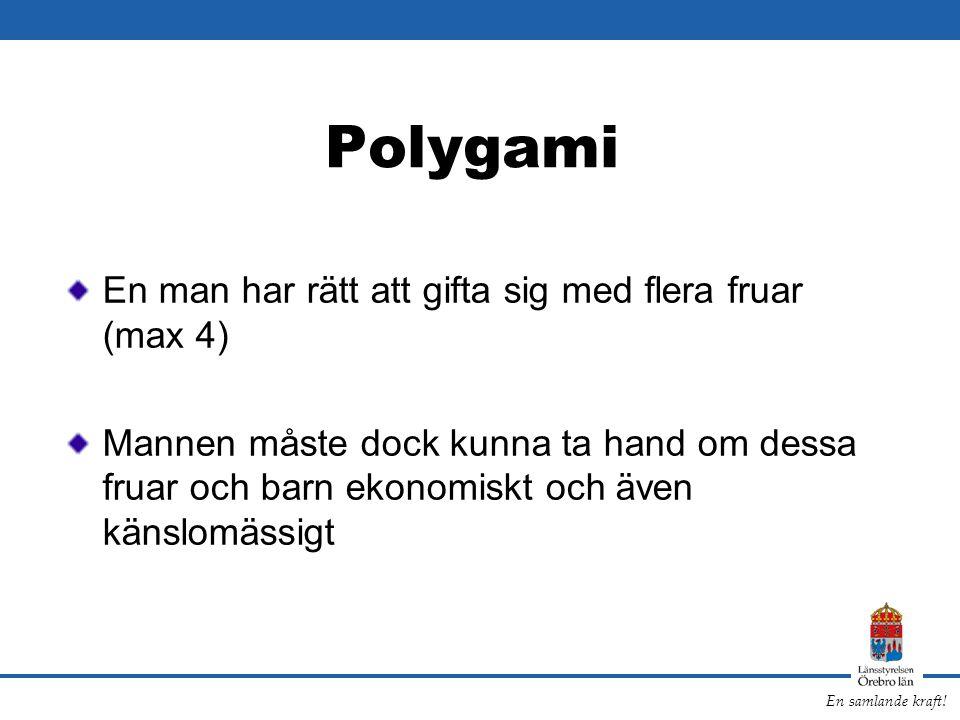 Polygami En man har rätt att gifta sig med flera fruar (max 4)