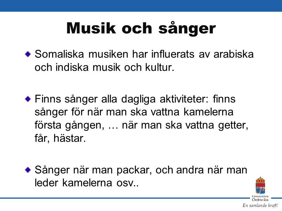 Musik och sånger Somaliska musiken har influerats av arabiska och indiska musik och kultur.