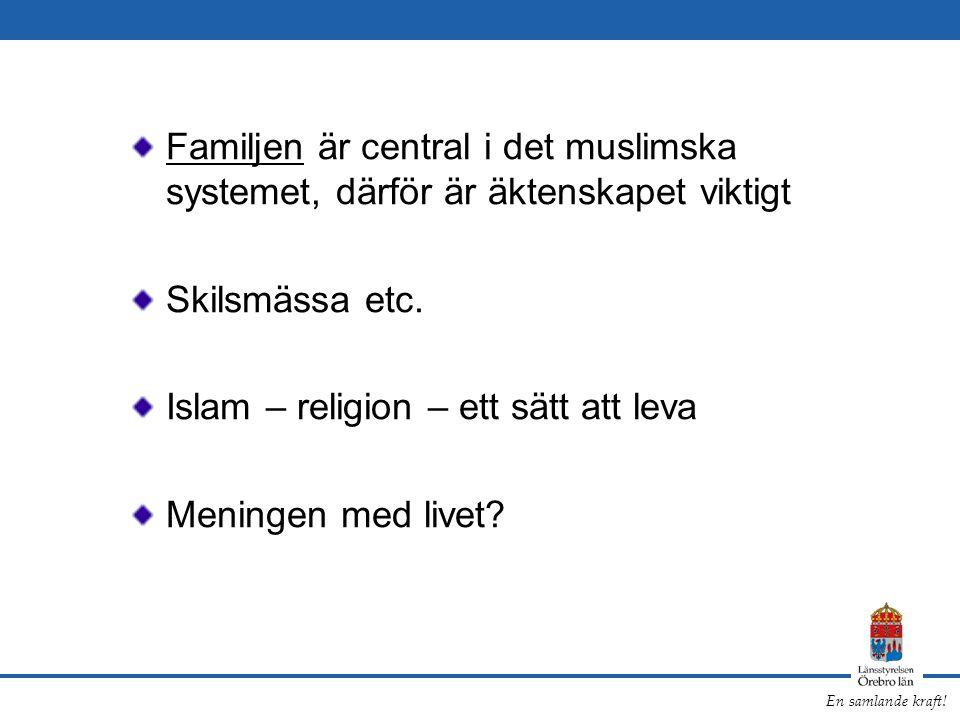 Familjen är central i det muslimska systemet, därför är äktenskapet viktigt