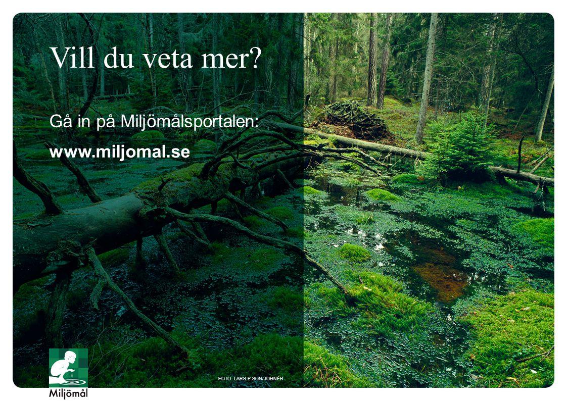 Vill du veta mer Gå in på Miljömålsportalen: www.miljomal.se