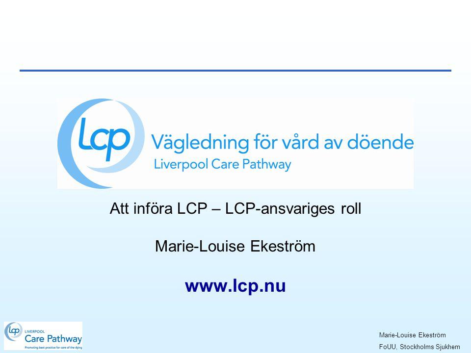 Att införa LCP – LCP-ansvariges roll Marie-Louise Ekeström www.lcp.nu