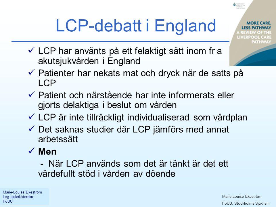 LCP-debatt i England LCP har använts på ett felaktigt sätt inom fr a akutsjukvården i England.