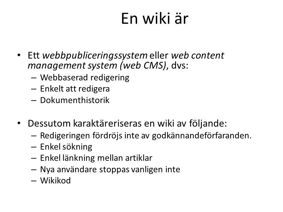 En wiki är Ett webbpubliceringssystem eller web content management system (web CMS), dvs: Webbaserad redigering.