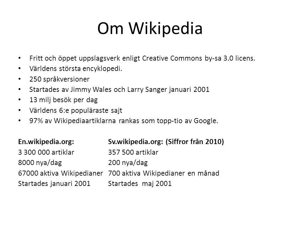 Om Wikipedia Fritt och öppet uppslagsverk enligt Creative Commons by-sa 3.0 licens. Världens största encyklopedi.