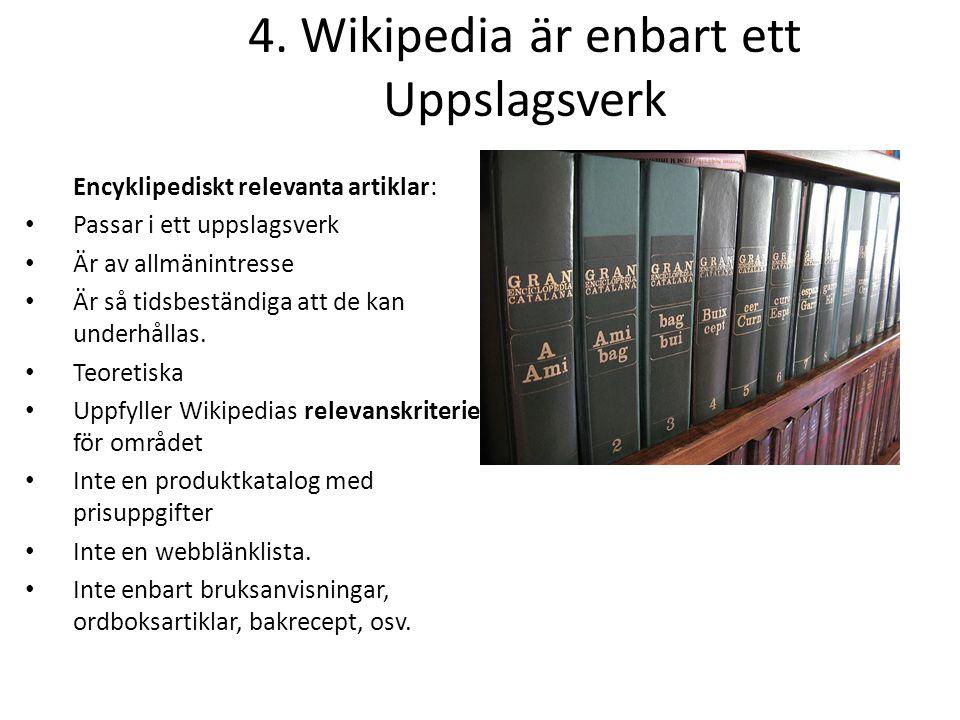 4. Wikipedia är enbart ett Uppslagsverk