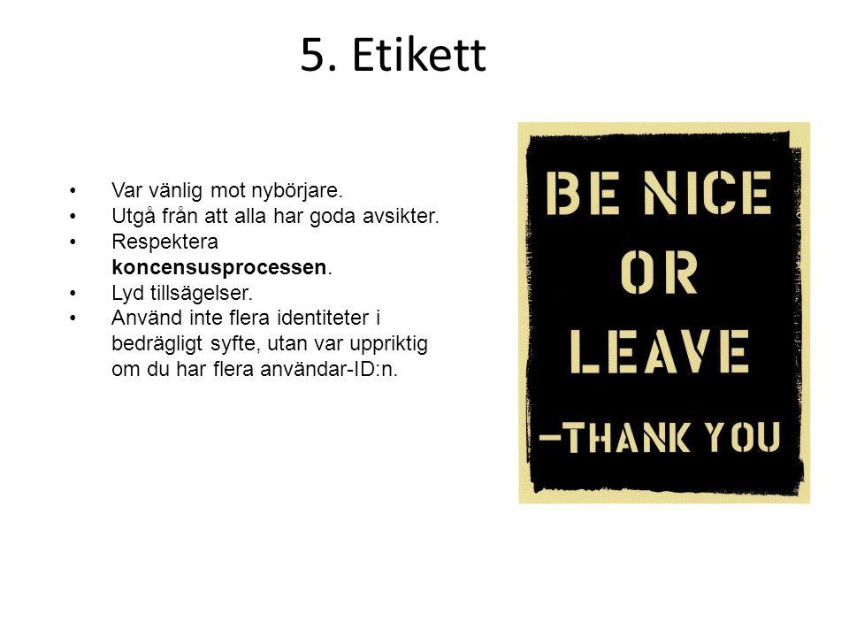 5. Etikett Var vänlig mot nybörjare.