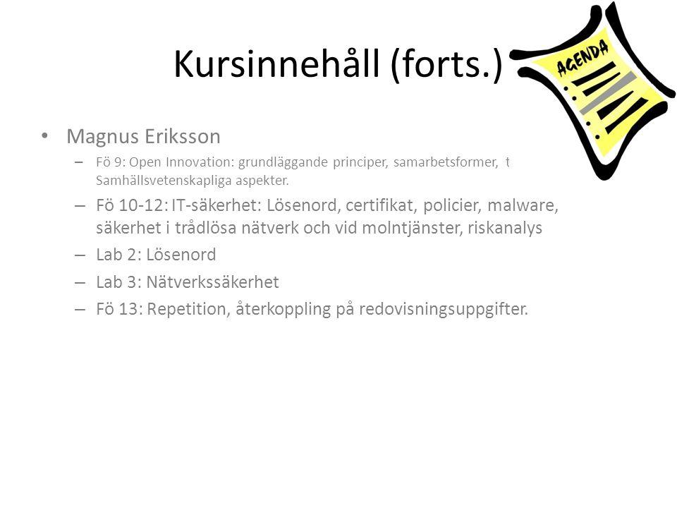 Kursinnehåll (forts.) Magnus Eriksson