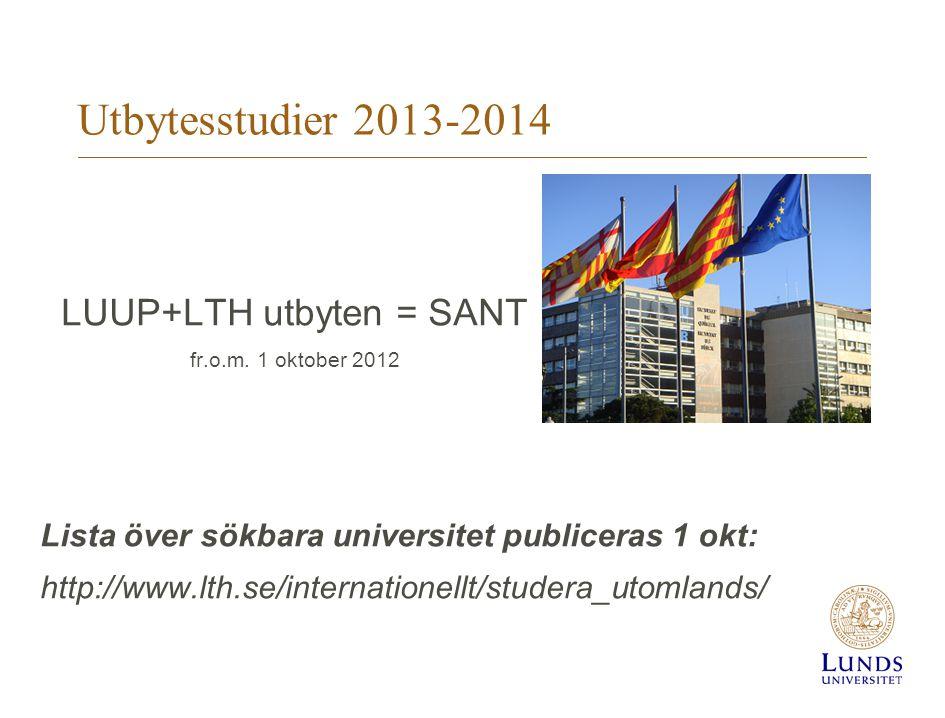 Utbytesstudier 2013-2014 LUUP+LTH utbyten = SANT