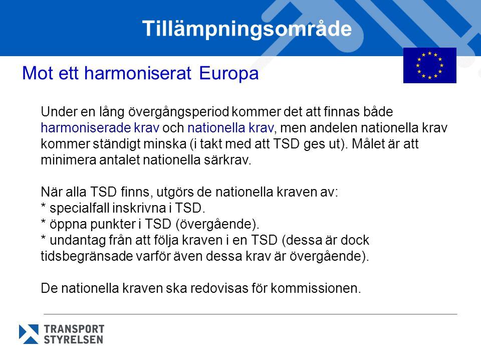 Tillämpningsområde Mot ett harmoniserat Europa