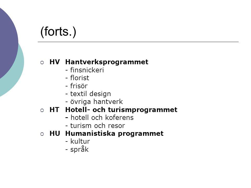 (forts.) HV Hantverksprogrammet - finsnickeri - florist - frisör