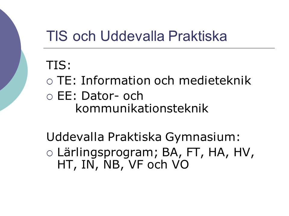 TIS och Uddevalla Praktiska