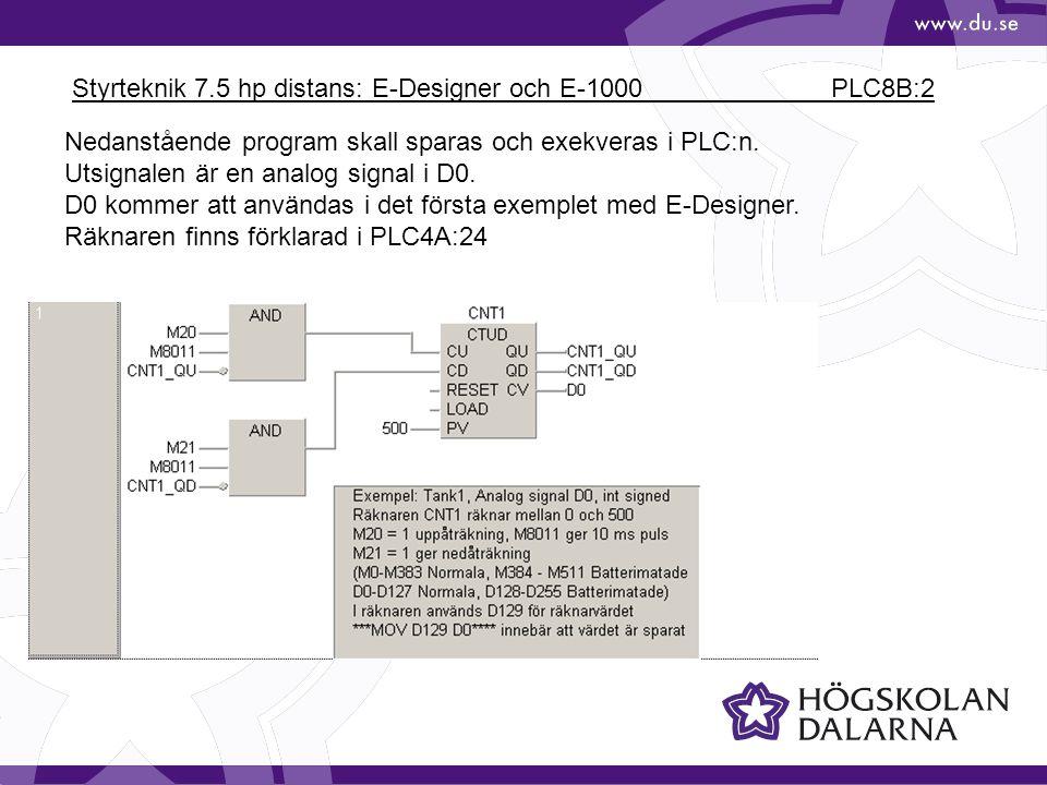 Styrteknik 7.5 hp distans: E-Designer och E-1000 PLC8B:2