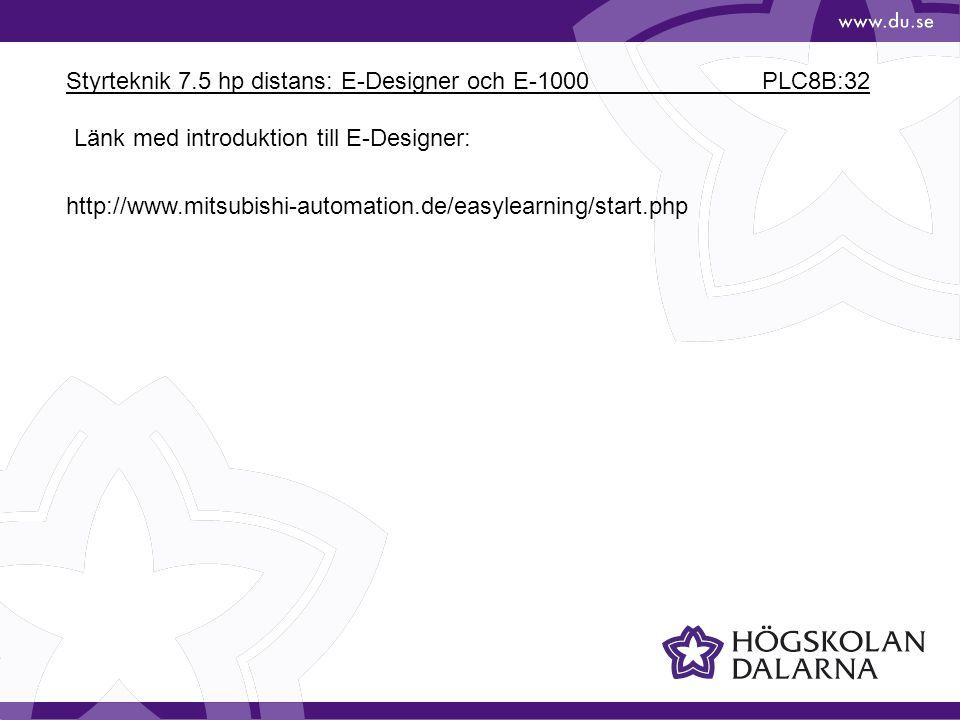 Styrteknik 7.5 hp distans: E-Designer och E-1000 PLC8B:32