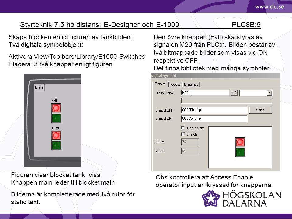 Styrteknik 7.5 hp distans: E-Designer och E-1000 PLC8B:9
