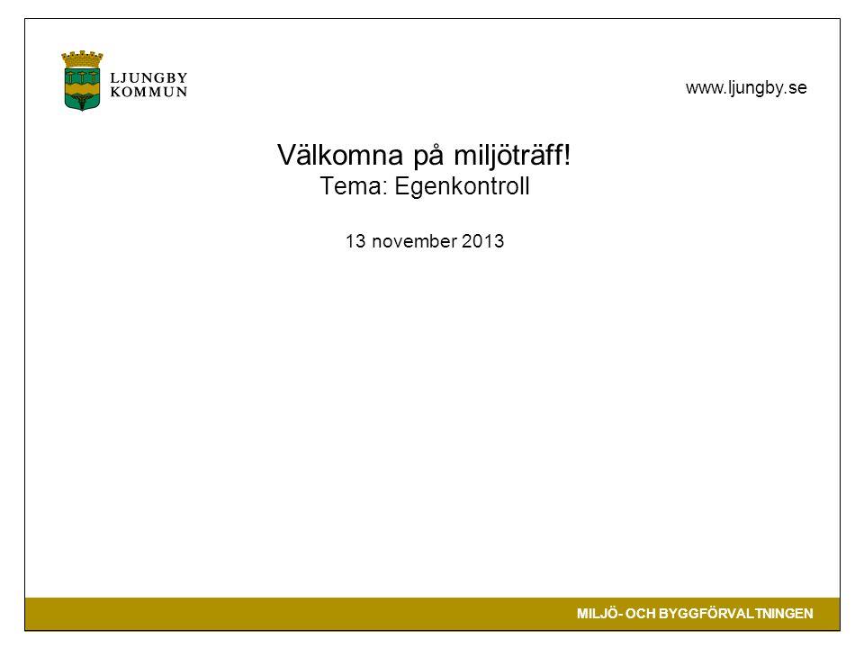 Välkomna på miljöträff! Tema: Egenkontroll 13 november 2013