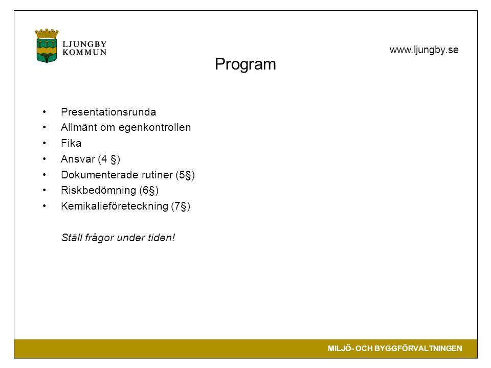Program Presentationsrunda Allmänt om egenkontrollen Fika Ansvar (4 §)