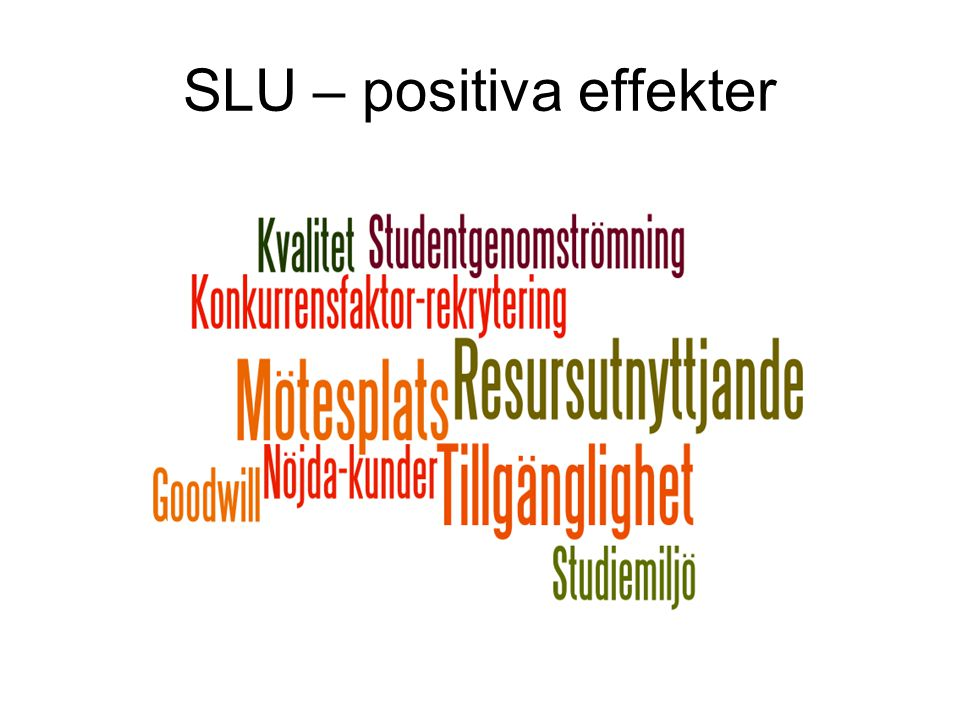 SLU – positiva effekter