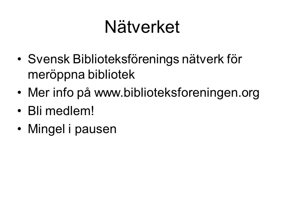 Nätverket Svensk Biblioteksförenings nätverk för meröppna bibliotek