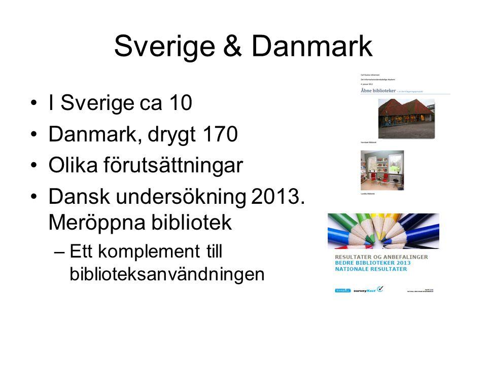 Sverige & Danmark I Sverige ca 10 Danmark, drygt 170
