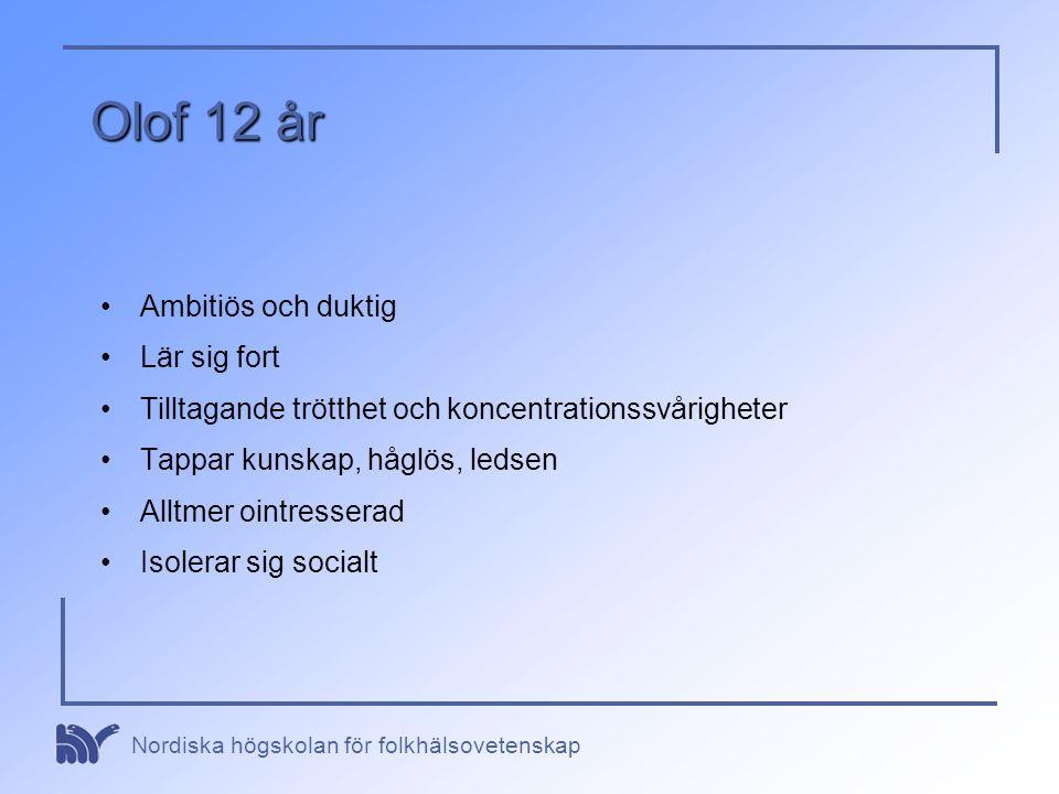 Olof 12 år Ambitiös och duktig Lär sig fort