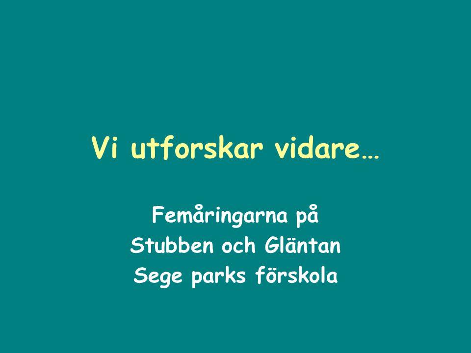 Femåringarna på Stubben och Gläntan Sege parks förskola
