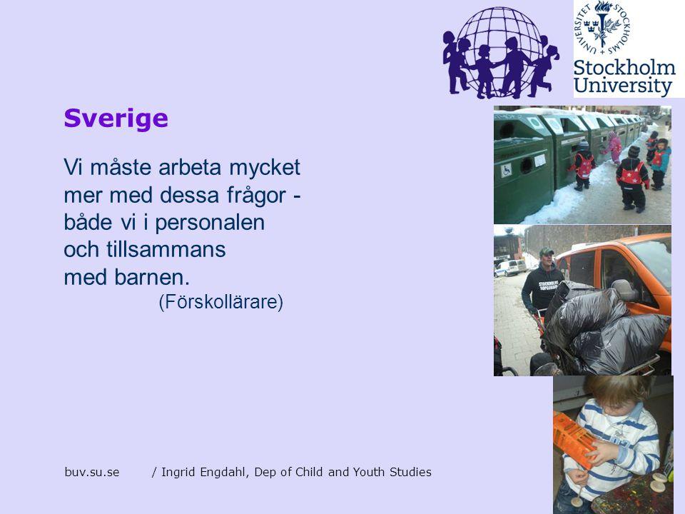 Sverige Vi måste arbeta mycket mer med dessa frågor -