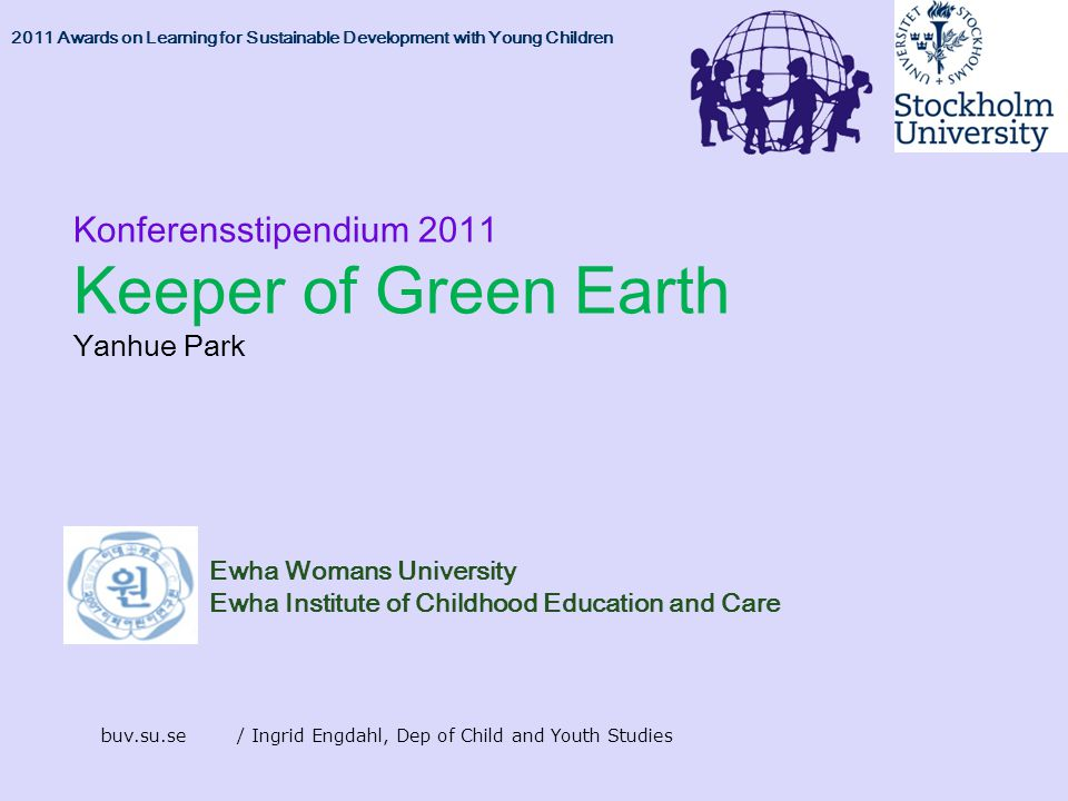Konferensstipendium 2011 Keeper of Green Earth Yanhue Park