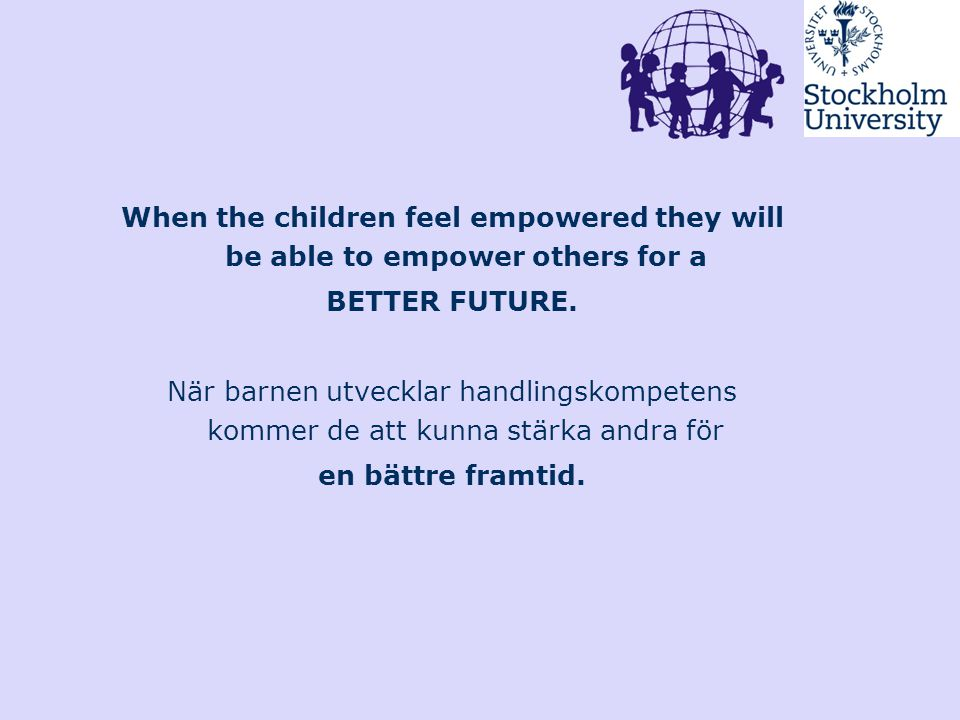 When the children feel empowered they will be able to empower others for a