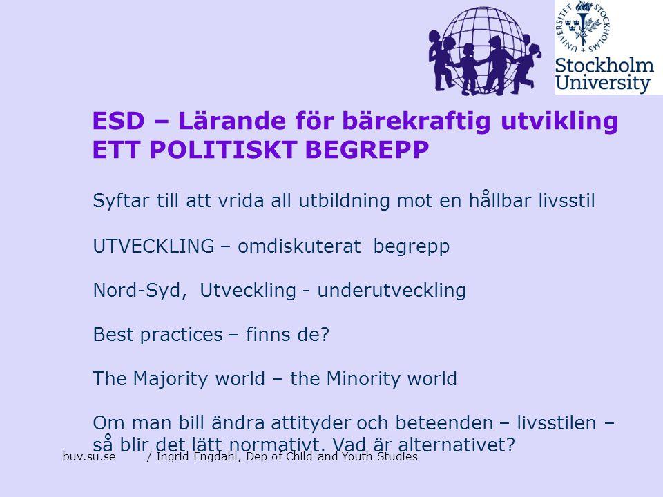 ESD – Lärande för bärekraftig utvikling ETT POLITISKT BEGREPP