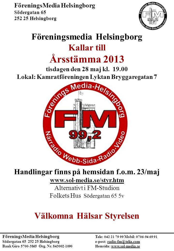 Årsstämma 2013 Föreningsmedia Helsingborg Kallar till