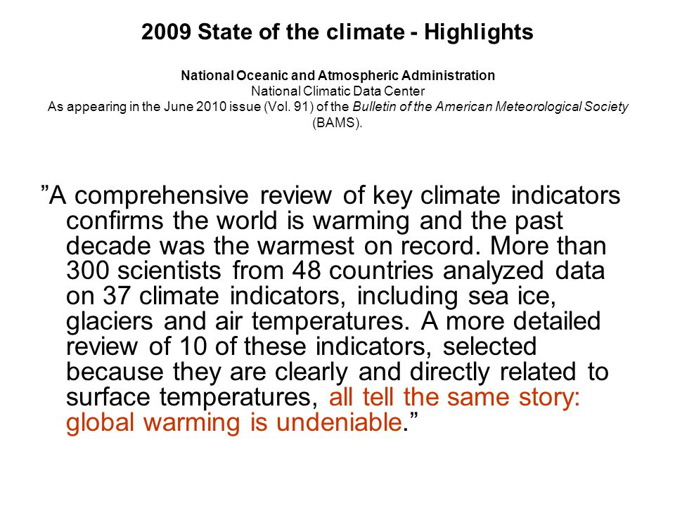 2009 State of the climate - Highlights National Oceanic and Atmospheric Administration National Climatic Data Center As appearing in the June 2010 issue (Vol. 91) of the Bulletin of the American Meteorological Society (BAMS).