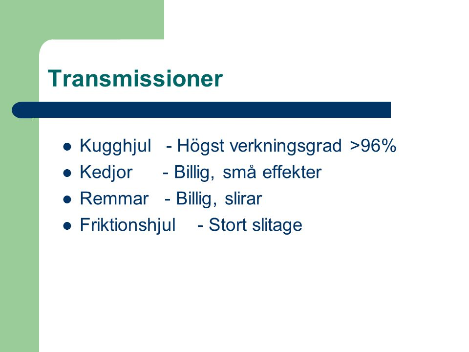Transmissioner Kugghjul - Högst verkningsgrad >96%