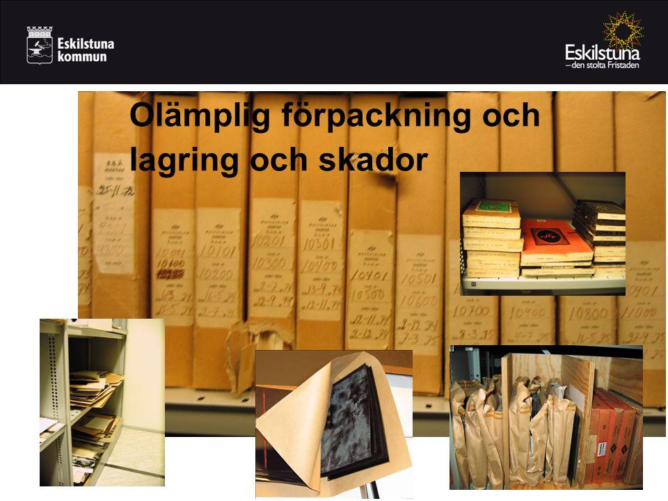 Olämplig förpackning och lagring och skador