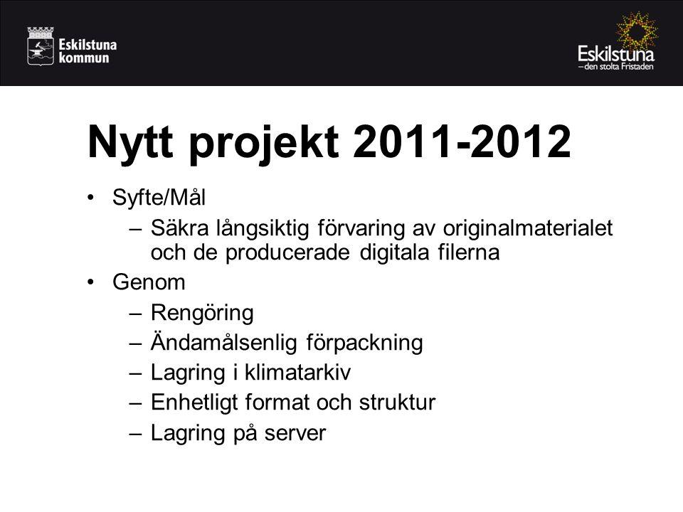 Nytt projekt 2011-2012 Syfte/Mål