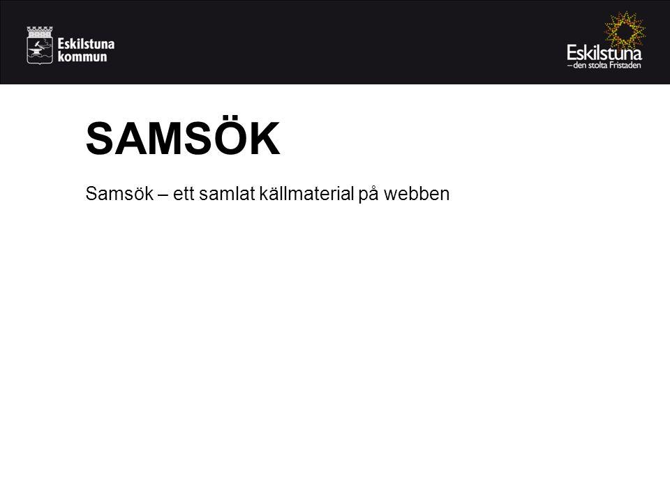 SAMSÖK Samsök – ett samlat källmaterial på webben
