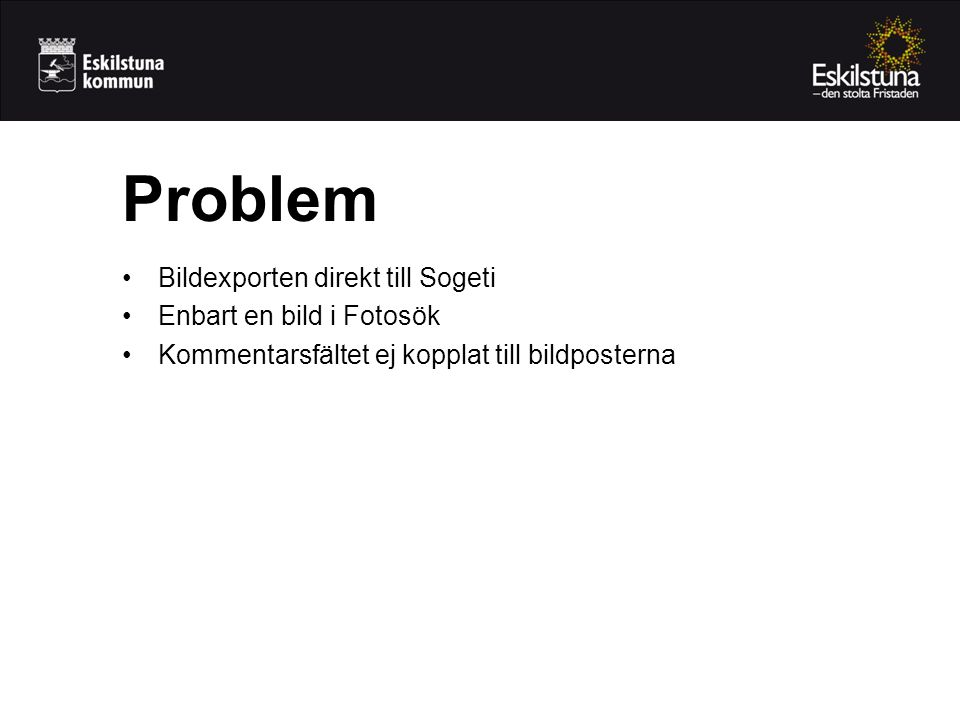 Problem Bildexporten direkt till Sogeti Enbart en bild i Fotosök