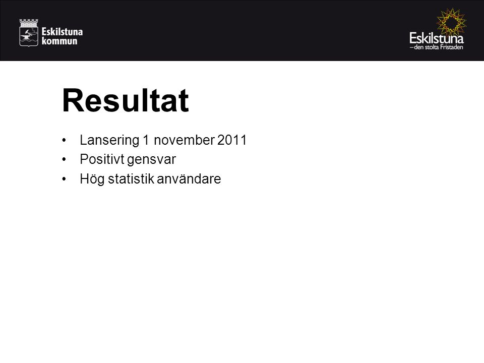Resultat Lansering 1 november 2011 Positivt gensvar