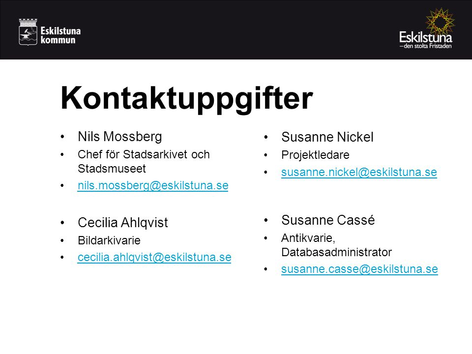 Kontaktuppgifter Nils Mossberg Susanne Nickel Cecilia Ahlqvist