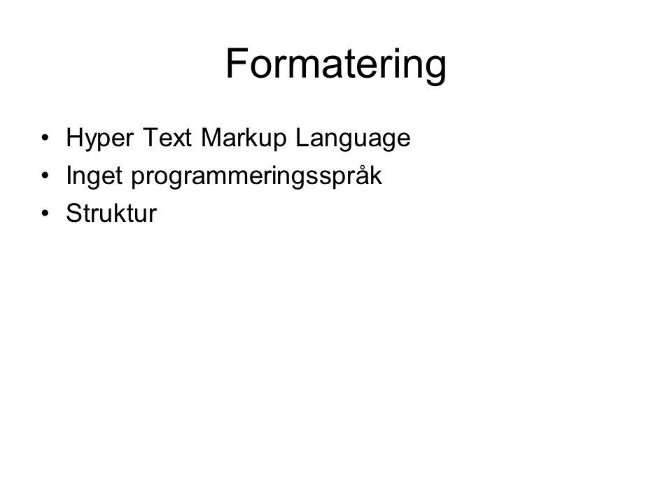 Formatering Hyper Text Markup Language Inget programmeringsspråk