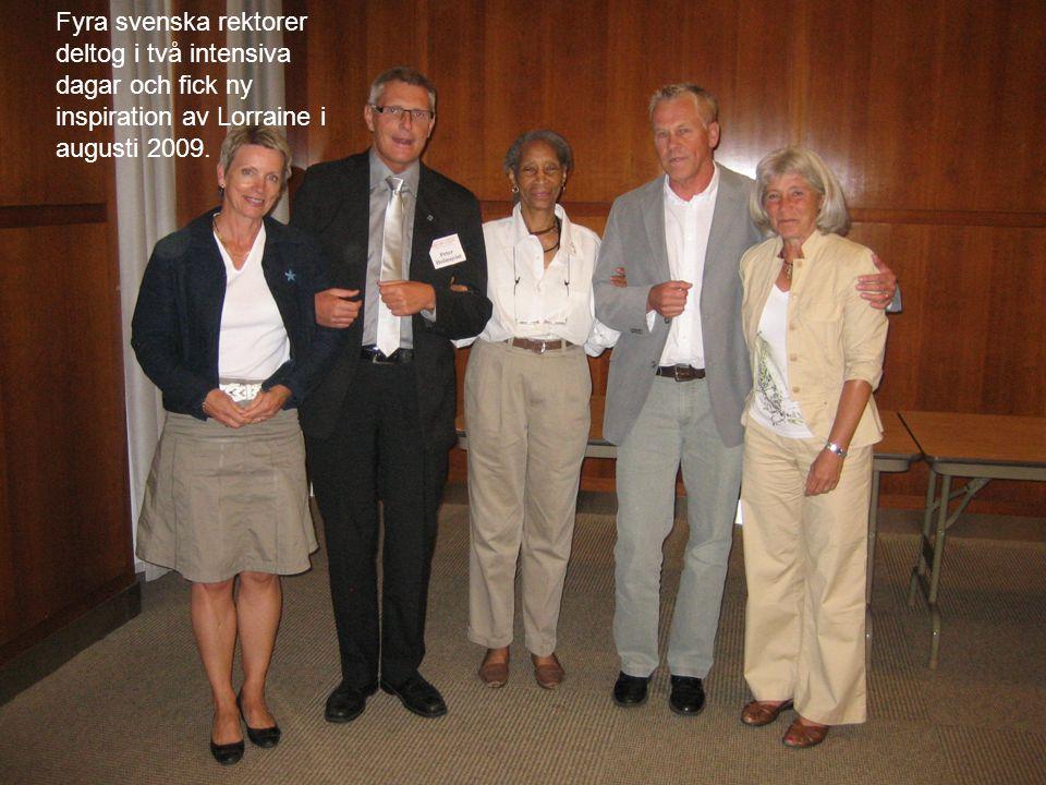 Fyra svenska rektorer deltog i två intensiva dagar och fick ny inspiration av Lorraine i augusti 2009.