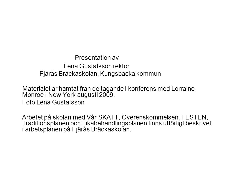 Presentation av Lena Gustafsson rektor