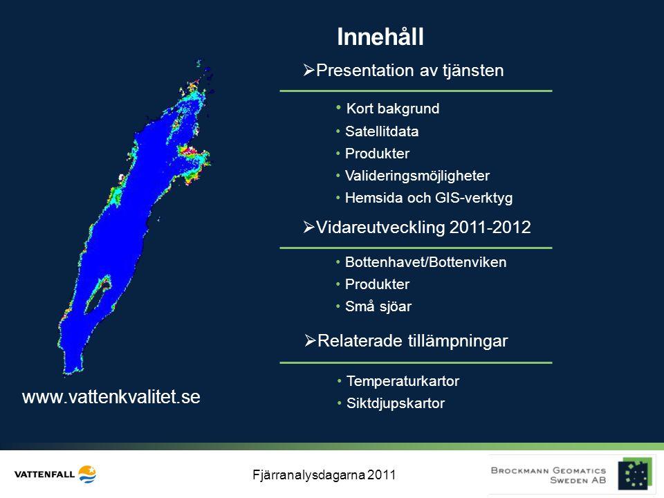Innehåll www.vattenkvalitet.se Presentation av tjänsten Kort bakgrund