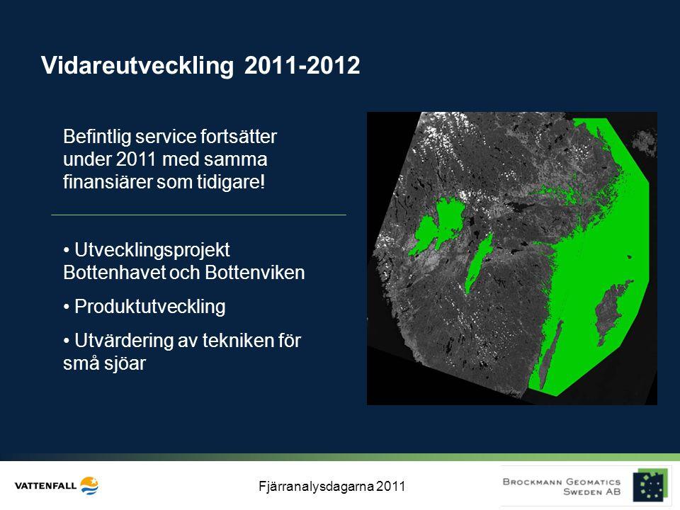 Vidareutveckling 2011-2012 Befintlig service fortsätter under 2011 med samma finansiärer som tidigare!