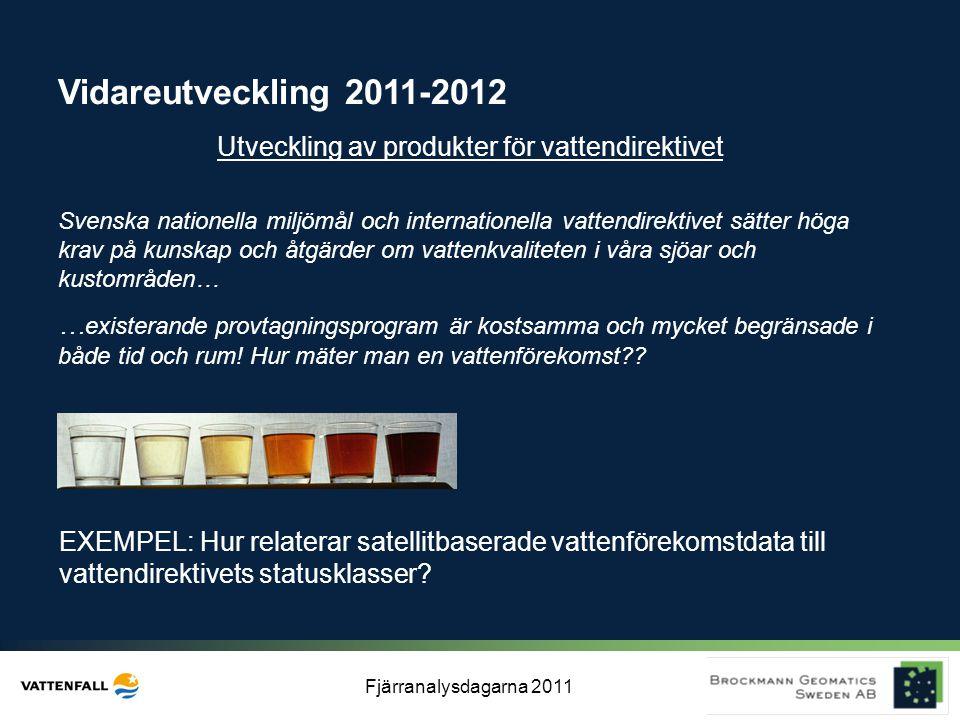 Vidareutveckling 2011-2012 Utveckling av produkter för vattendirektivet.