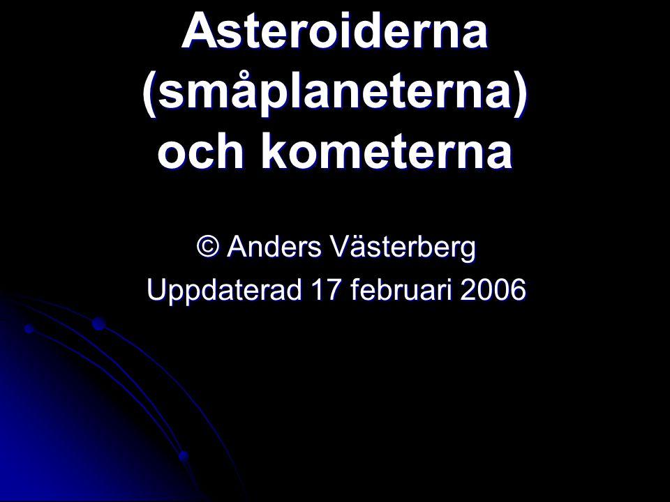 Asteroiderna (småplaneterna) och kometerna